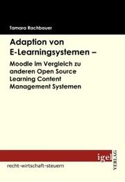 Adaption von E-Learningsystemen - Moodle im Vergleich zu anderen Open Source Learning Content Management Systemen