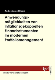 Anwendungsmöglichkeiten von inflationsgekoppelten Finanzinstrumenten im modernen Portfoliomanagement