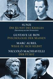 Die Kunst des Krieges/Psychologie der Massen/Wege zu sich selbst/Der Fürst