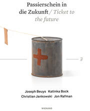 Passierschein in die Zukunft. Joseph Beuys, Katinka Bock, Christian Jankowski, Jon Rafman