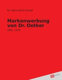 Markenwerbung von Dr. Oetker 1891-1975