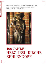 100 Jahre Herz-Jesu-Kirche Zehlendorf