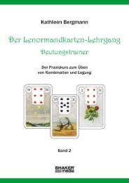Der Lenormandkarten-Lehrgang - Deutungstrainer 2