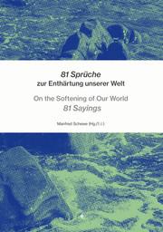 81 Sprüche zur Enthärtung unserer Welt - On the Softening of Our World 81 Sayings