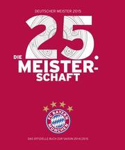 FC Bayern München: Deutscher Meister 2015 - Die 25. Meisterschaft