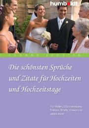Die schönsten Sprüche und Zitate für Hochzeiten und Hochzeitstage
