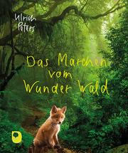 Das Märchen vom Wunder Wald