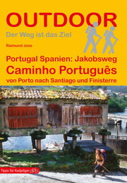 Portugal Spanien: Jakobsweg Caminho Português