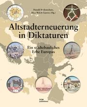 Altstadterneuerung in Diktaturen