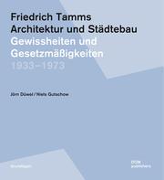Friedrich Tamms. Architektur und Städtebau 1933-1973