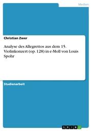Analyse des Allegrettos aus dem 15. Violinkonzert (op. 128) in e-Moll von Louis Spohr