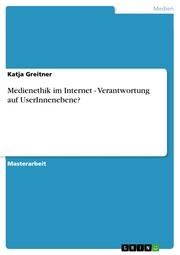 Medienethik im Internet - Verantwortung auf UserInnenebene?