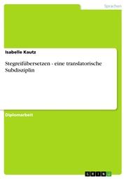 Stegreifübersetzen - eine translatorische Subdisziplin