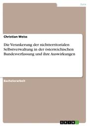 Die Verankerung der nichtterritorialen Selbstverwaltung in der österreichischen Bundesverfassung und ihre Auswirkungen