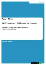 Viral Marketing - Epidemien im Internet