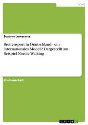 Breitensport in Deutschland - ein internationales Modell? Dargestellt am Beispiel Nordic Walking