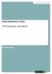 F. W. Nietzsche und Moral