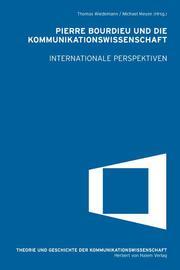 Pierre Bourdieu und die Kommunikationswissenschaft.Internationale Perspektiven