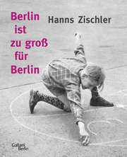 Berlin ist zu groß für Berlin