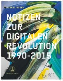 Notizen zur digitalen Revolution 1990-2015