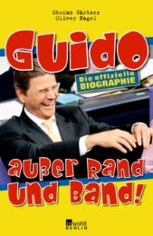 Guido außer Rand und Band!