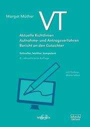 VT - Aktuelle Richtlinien, Aufnahme- und Antragsverfahren, Bericht an den Gutachter