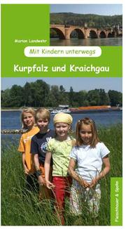 Mit Kindern unterwegs - Kurpfalz und Kraichgau