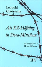 Als KZ-Häftling in Dora-Mittelbau