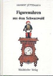 Figurenuhren aus dem Schwarzwald