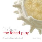 FilzSpiel - the felted play