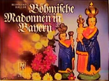 Böhmische Madonnen in Bayern