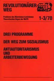 Drei Programme, drei Dokumente des Revisionismus. Der Weg zum Sozialismus. Antiautoritarismus und Arbeiterbewegung