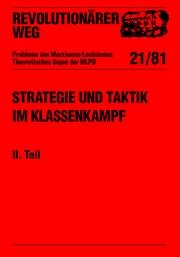 Revolutionärer Weg 21 - Strategie und Taktik im Klassenkampf II. Teil