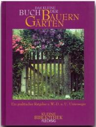 Das kleine Buch der Bauerngärten - Ein praktischer Ratgeber