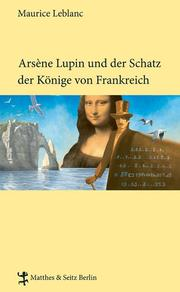 Arsene Lupin und der Schatz der Könige von Frankreich