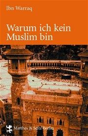 Warum ich kein Muslim bin