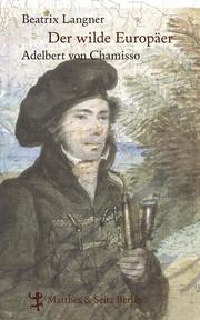 Der wilde Europäer - Adelbert von Chamisso
