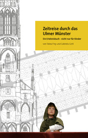 Zeitreise durch das Ulmer Münster