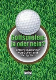 Golfspielen: ja oder nein?