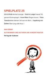 Nah dran! Autorinnen und Autoren im Kindertheater - Fünf Theaterstücke