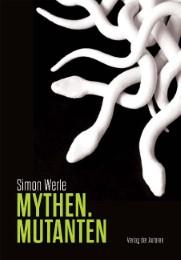 Mythen. Mutanten