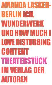Ich, Wunderwerk und How much I love Disturbing Content - Cover