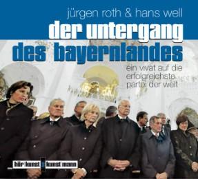 Der Untergang des Bayernlandes