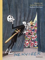 Meister der komischen Kunst: Barbara Henniger