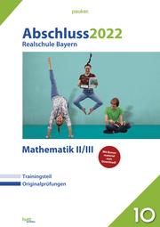 Abschluss 2022 - Realschule Bayern Mathematik II/III