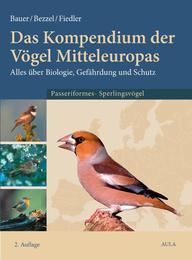 Das Kompendium der Vögel Mitteleuropas. Alles über Biologie, Gefährdung und Schutz / Das Kompendium der Vögel Mitteleuropas. Alles über Biologie, Gefährdung und Schutz