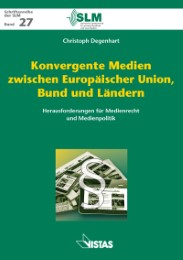 Konvergente Medien zwischen Europäischer Union, Bund und Ländern