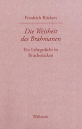 Friedrich Rückerts Werke. Historisch-kritische Ausgabe. Schweinfurter Edition / Die Weisheit des Brahmanen