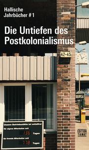 Die Untiefen des Postkolonialismus - Hallische Jahrbücher 1