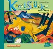 Kunst-Stücke für Kinder. Franz Marc. Die gelbe Kuh